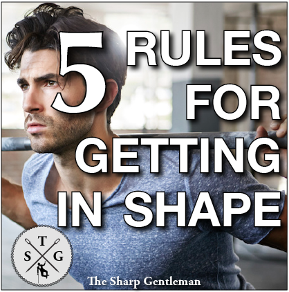 rules for getting in shape