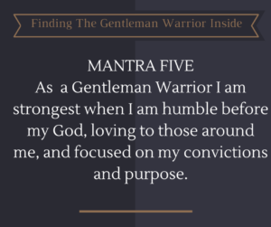 The Gentleman Warrior Mantra Five